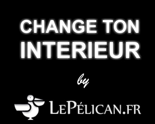 CONCOURS : Change ton interieur (Les Gagnants)