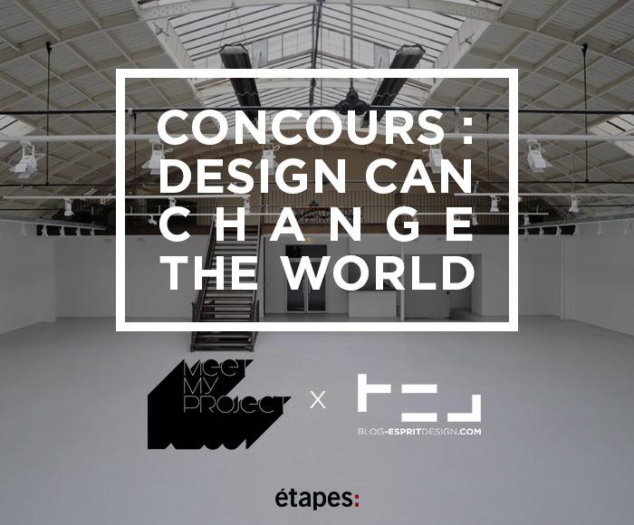 CONCOURS : Design can change the world Gagnez votre exposition