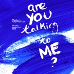 AGENDA : exposition Are you talking to me ? par Meetmyproject