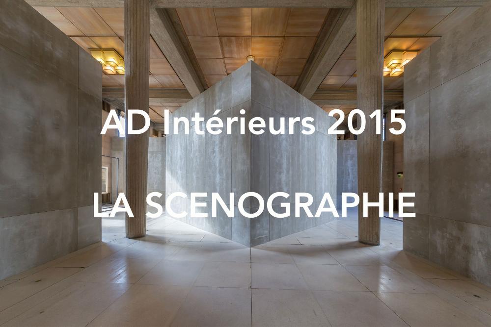 AD Intérieurs 2015 : La scénographie