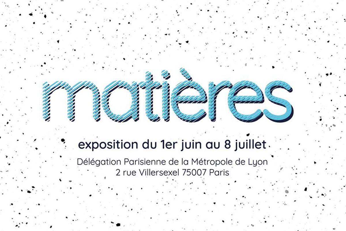 Agenda : Exposition Matières à Lyon du 1er Juin au 8 Juillet 2017