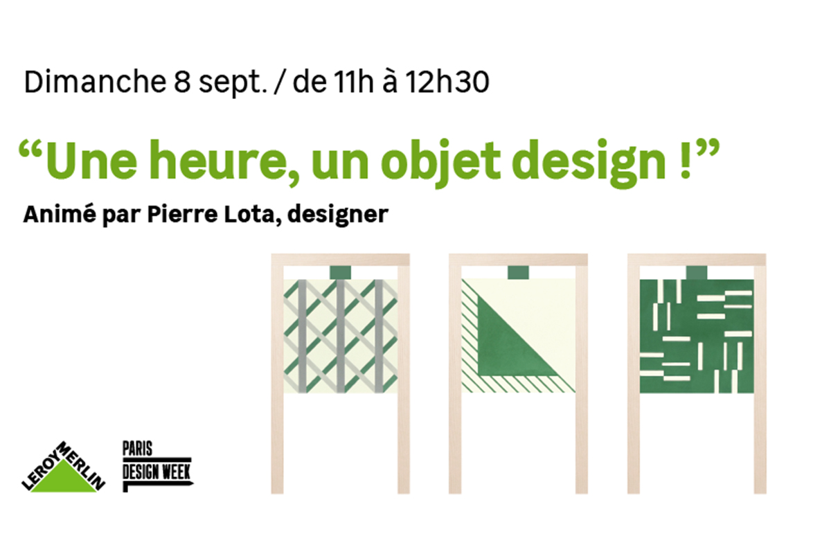 "Paris Design Week 2019 : Les coulisses du Design de Leroy Merlin ""Le Design entre Vous & Nous"""